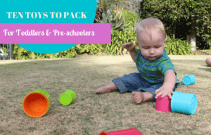 10 toys to pack for toddlers and pre-schoolers