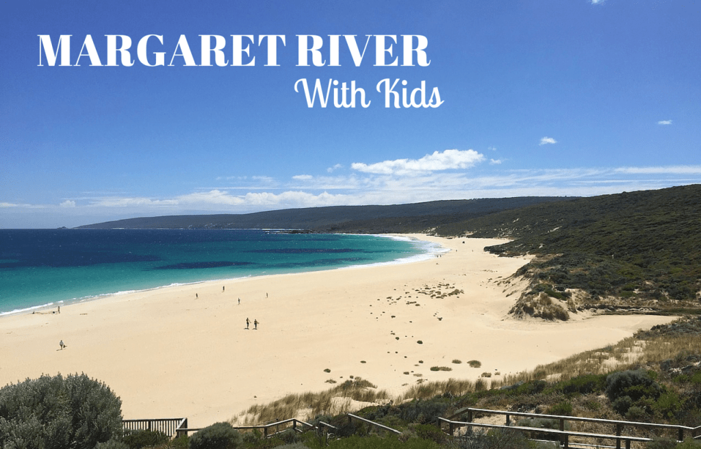 Margaret River with Kids