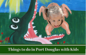 Things to Do with Kids in Port Douglas