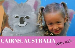 Things to Do in Cairns, Australia with Kids