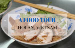 A Food Tour of Hoi An, Vietnam