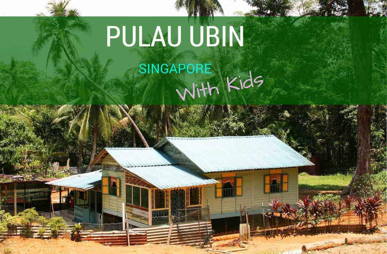 Pulau Ubin Singapore with kids