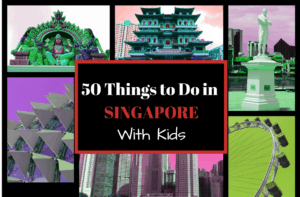 50 Things to Do in Singapore with Kids
