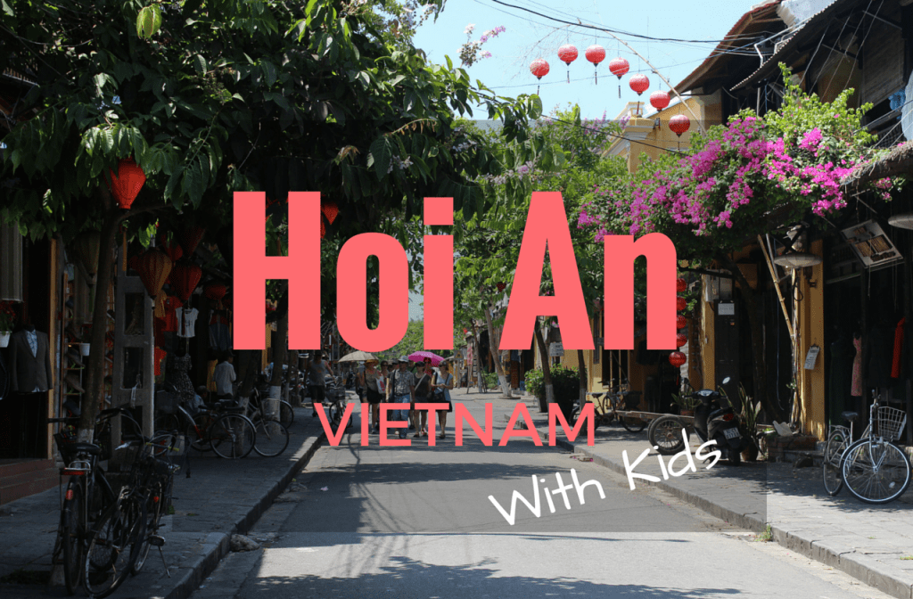 Things to do in Hoi An Vietnam with kids