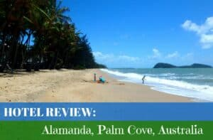 Hotel Review: Alamanda Palm Cove, Australia