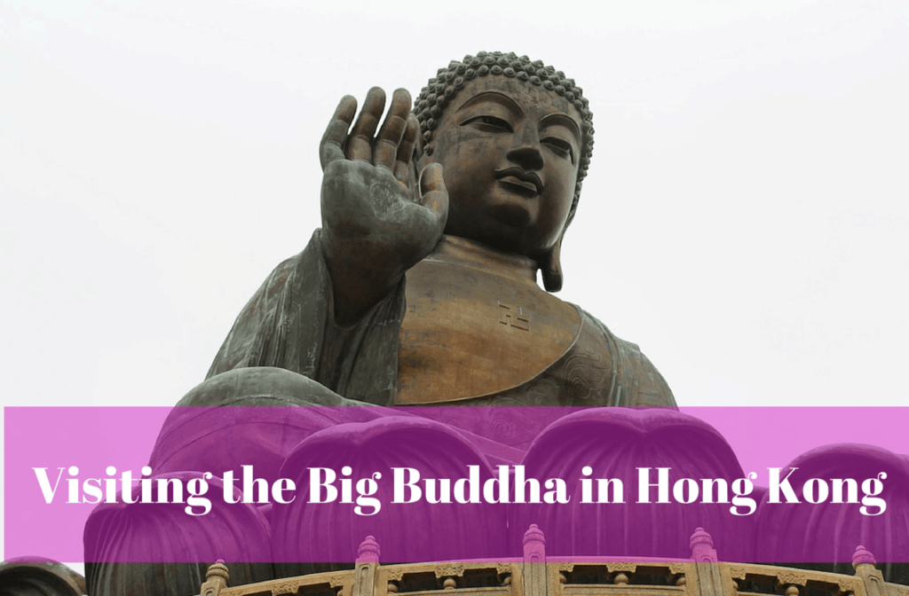 Visiting the Big Buddha in Hong Kong
