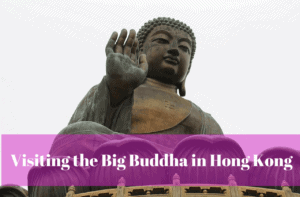 Visiting the Big Buddha Hong Kong