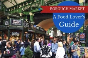 A Food Lover's Guide to the Borough Market