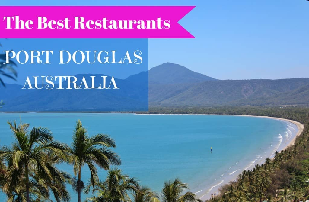 The Best Restaurants in Port Douglas, Australia