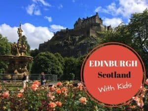 10 Fun Things to Do in Edinburgh with Kids
