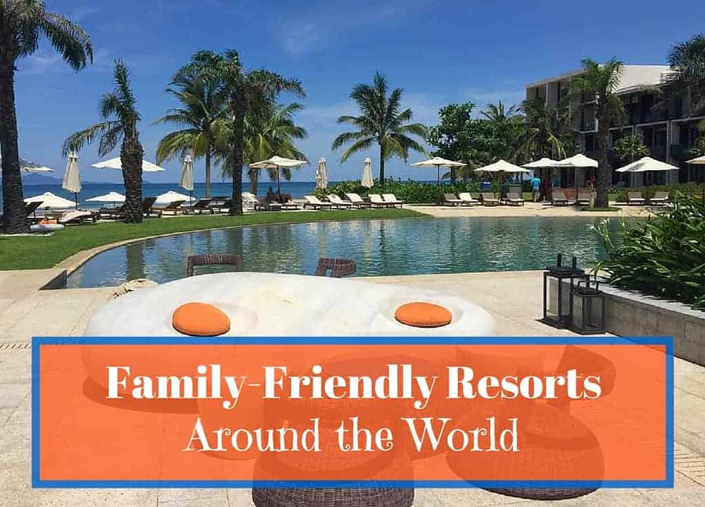 Family-friendly resorts around the world