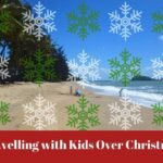 Tips for Travelling with Kids over Christmas