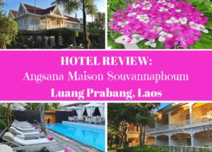 Hotel Review: Angsana Maison Souvannaphoum