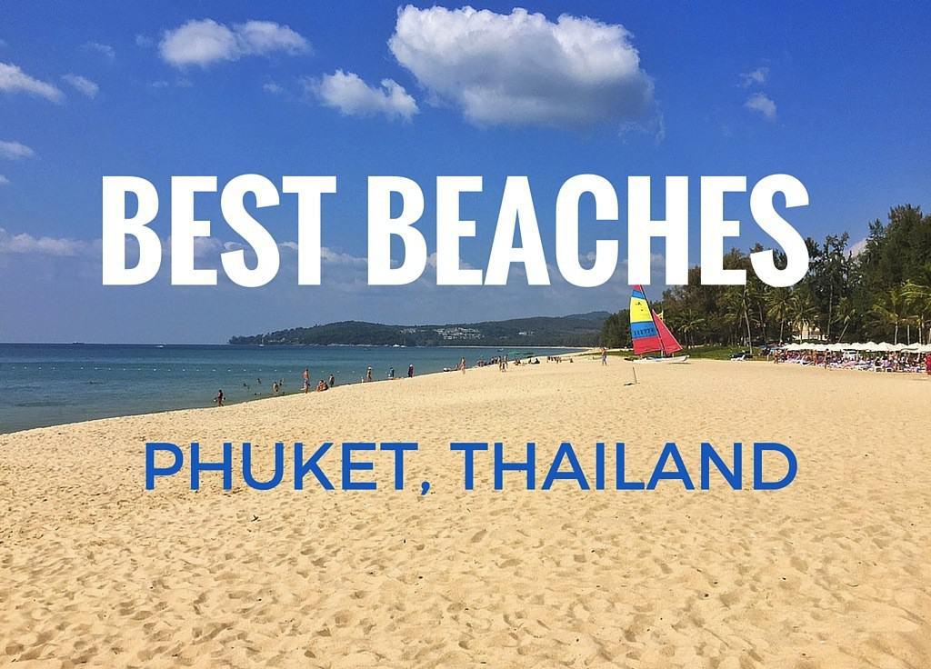 Best Beaches Phuket Thailand