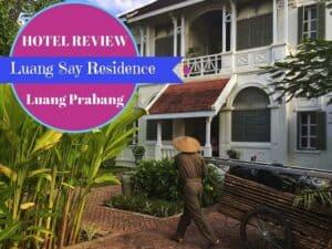 Hotel Review: Luang Say Residence, Luang Prabang