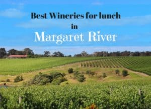 Best wineries for in margaret River for lunch