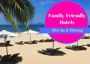 Family-Friendly Hotels in Hoi An and Danang