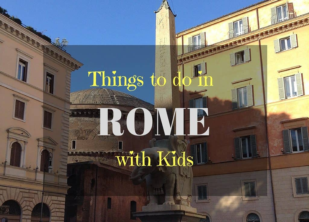 The Best Things to do in Rome with kids
