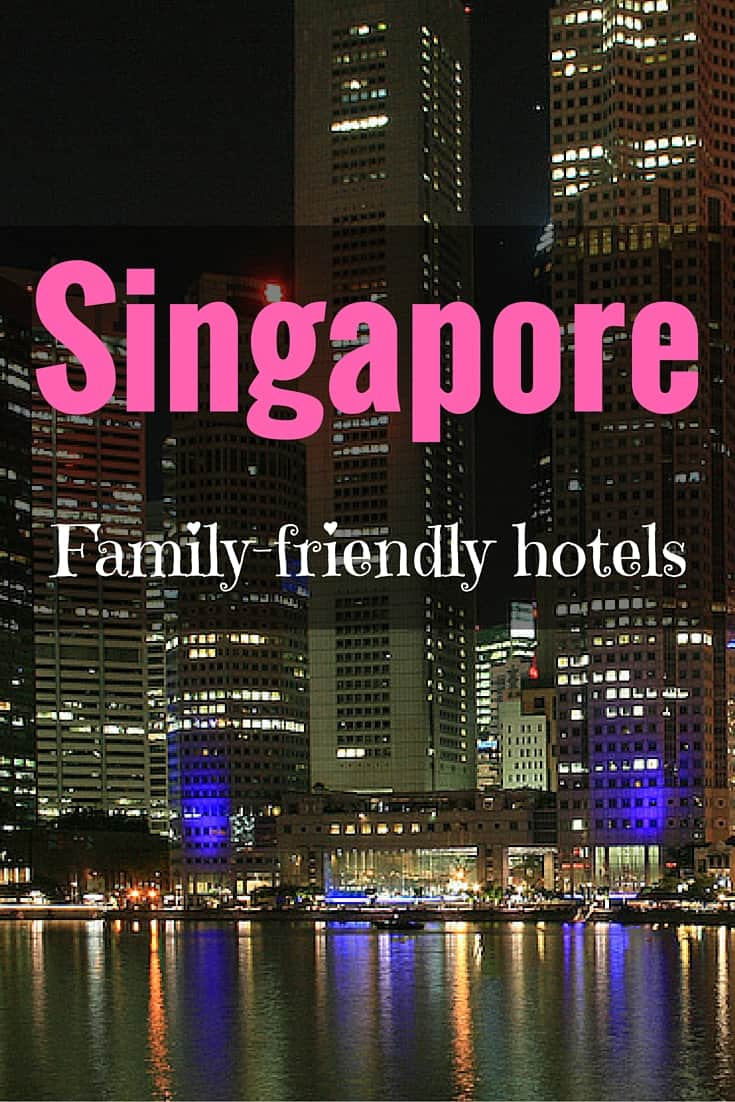 Best Family Friendly Hotels In Singapore Mum On The Move