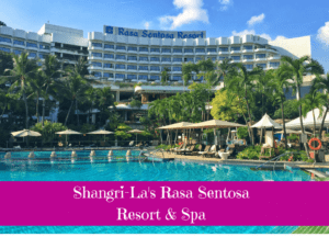 Hotel Review: Shangri-La's Rasa Sentosa Resort & Spa