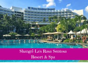 Hotel Review: Shangri-La's Rasa Sentosa Resort & Spa