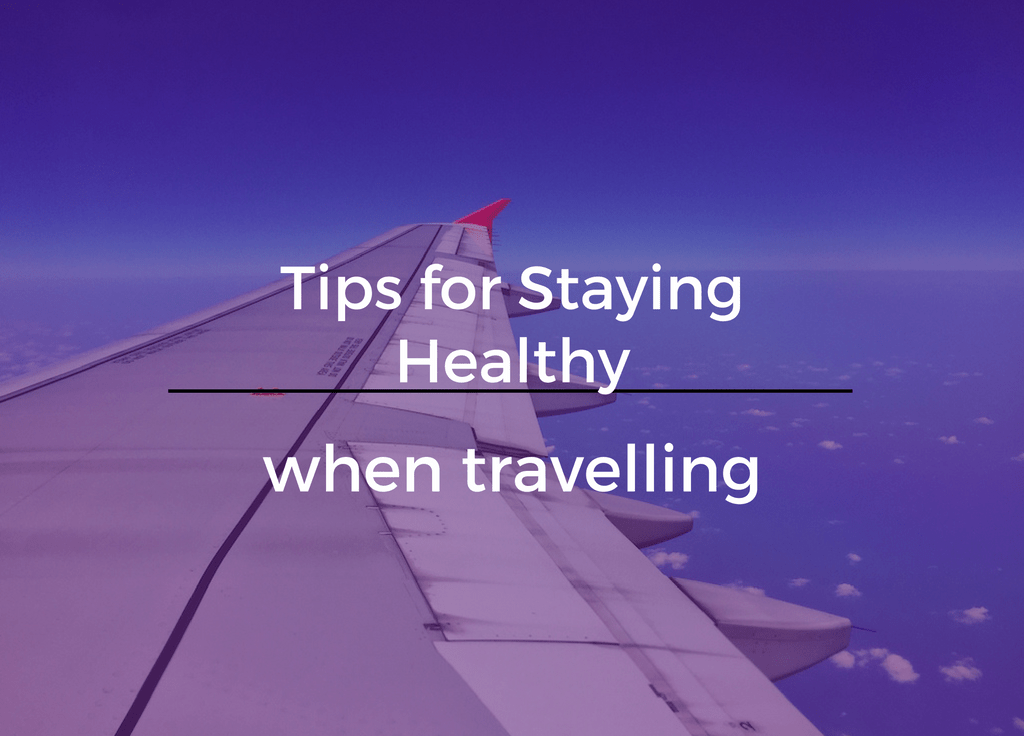 Tips for staying healthy when traveling