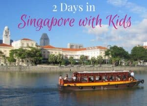 2 days in Singapore with Kids