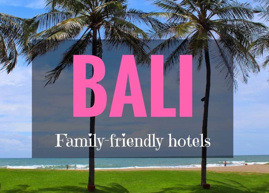 Family friendly hotels in Bali