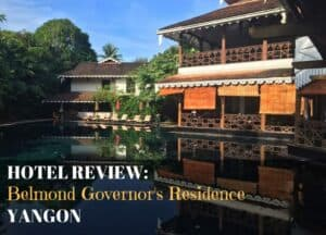 Hotel Review: Belmond Governor's Residence, Yangon