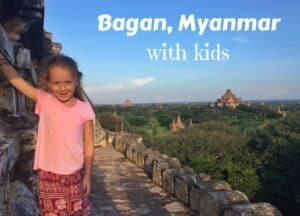 Bagan Myanmar with Kids