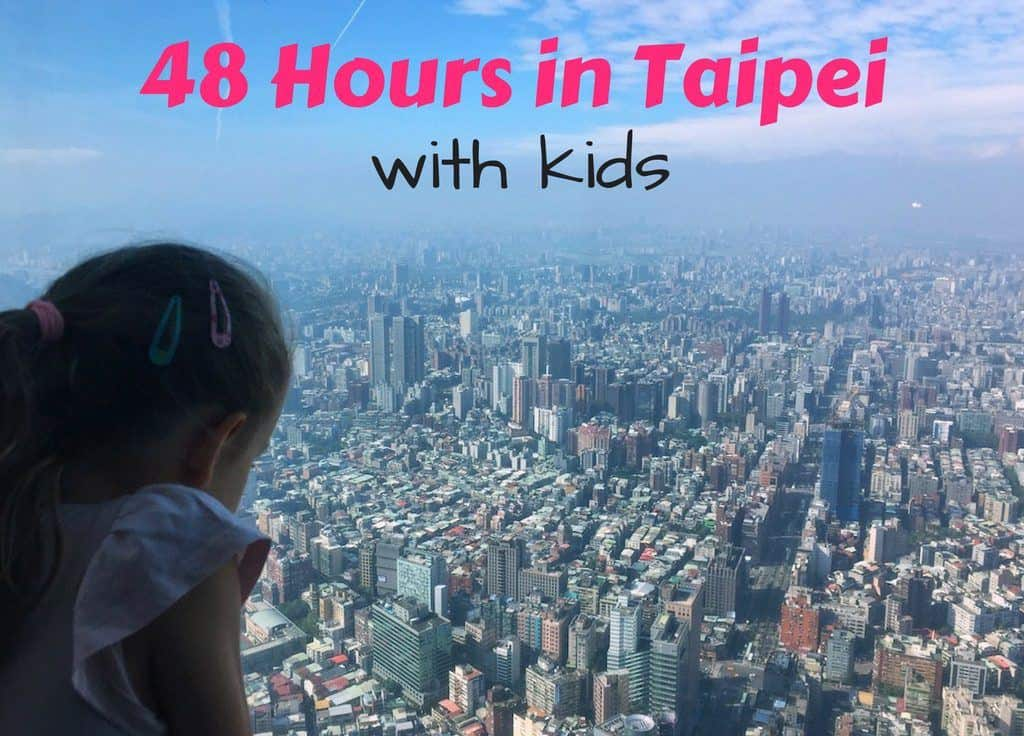 48 Hours in Taipei with Kids