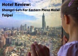 Hotel review - ShangriLa Taipei