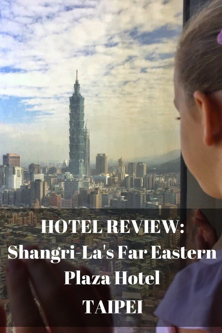 Review: Shangri-La's Far Eastern Plaza, Taipei | Mum on the Move