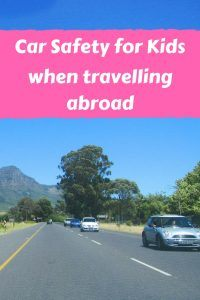 Car Safety for kids when travelling abroad