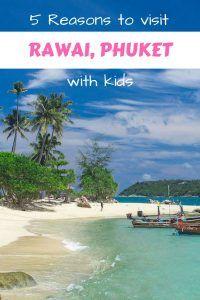 Reasons to visit Rawai Phuket with kids