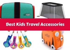 Best Kids Travel Accessories
