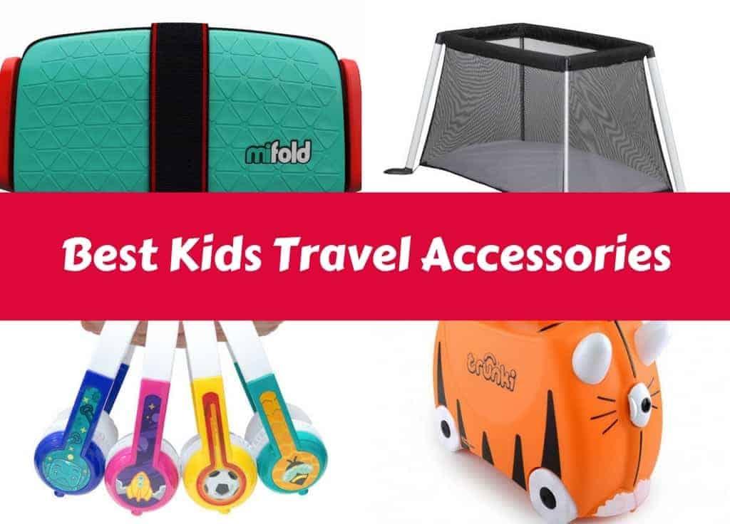 Best Kids Travel Accessories
