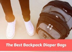 The Best Backpack Diaper Bags