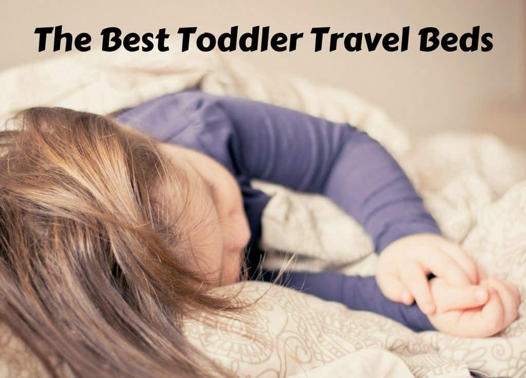 Best Toddler Travel Beds
