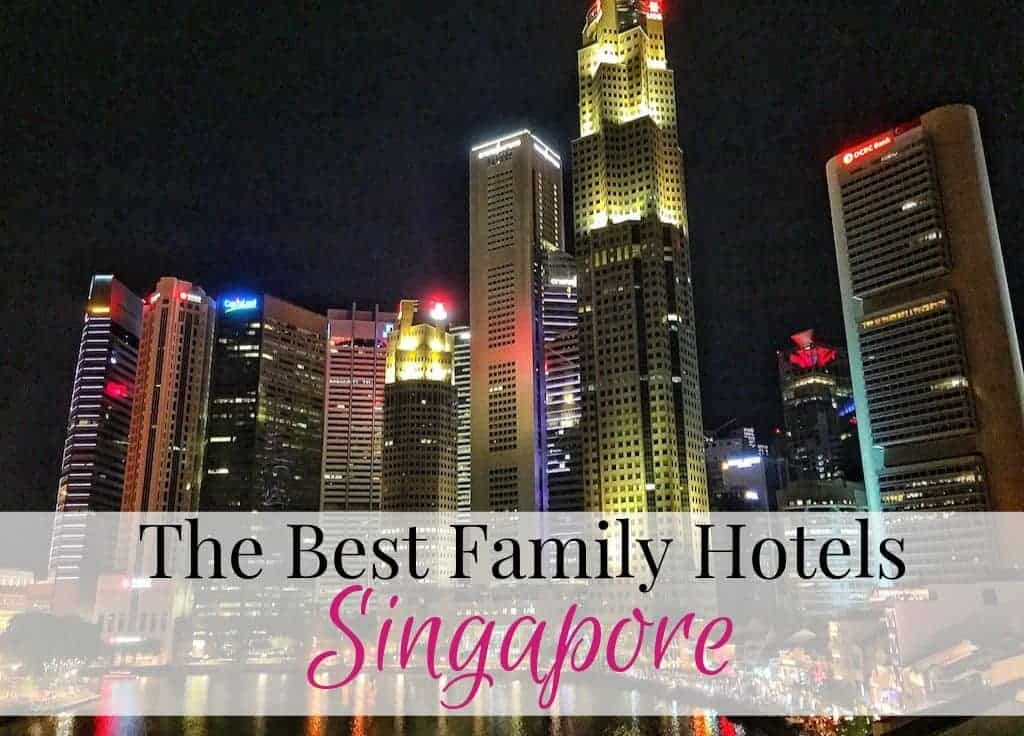 Best family hotels in Singapore