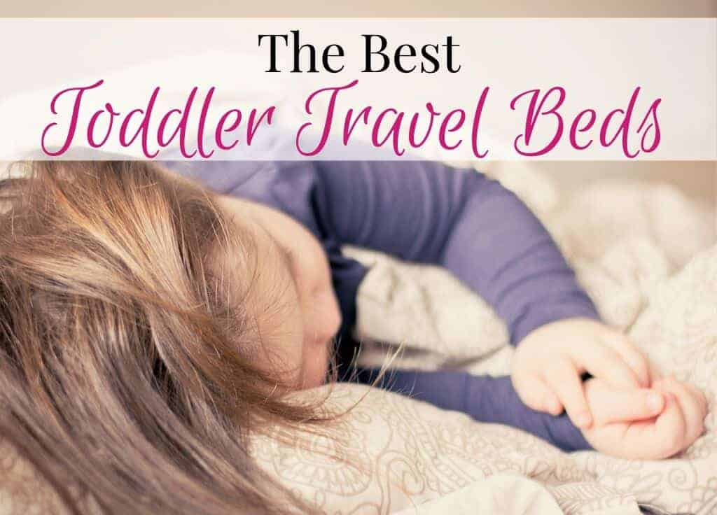 The best toddler travel beds