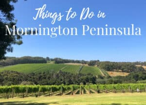 Things to do in Mornington Peninsula Australia.