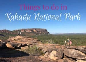 Things to do in Kakadu National Park Australia