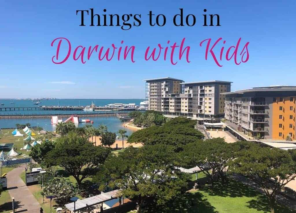 Things to do in Darwin with Kids