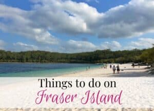 Things to do Fraser Island