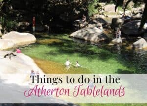 Things to do in Atherton Tablelands