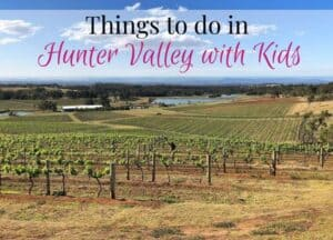 Hunter Valley with Kids